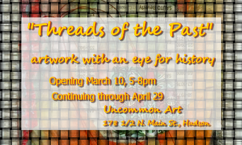 Threads of the Past, an exhibit of artwork honoring history at Uncommon Art